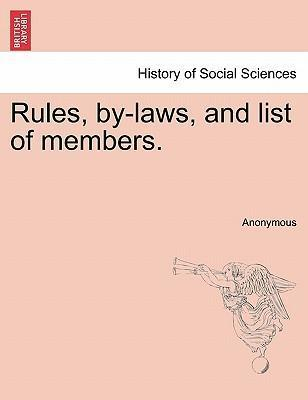 Rules, By-Laws, and List of Members.