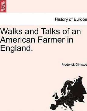 Walks and Talks of an American Farmer in England.