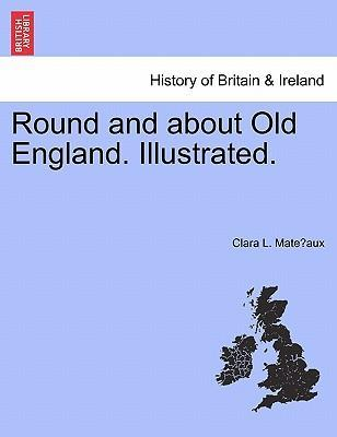 Round and about Old England. Illustrated.