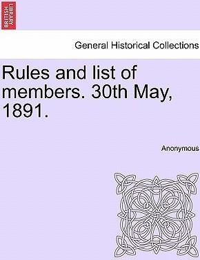 Rules and List of Members. 30th May, 1891.