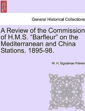 A Review of the Commission of H.M.S. Barfleur on the Mediterranean and China Stations. 1895-98.