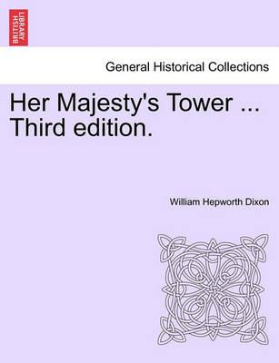 Her Majesty's Tower ... Third Edition.