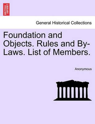 Foundation and Objects. Rules and By-Laws. List of Members.