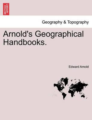 Arnold's Geographical Handbooks.