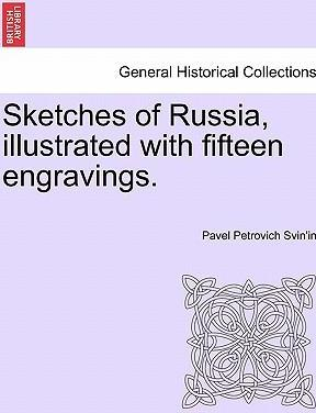 Sketches of Russia, Illustrated with Fifteen Engravings.