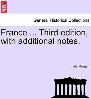 France ... Third Edition, with Additional Notes. Vol. I.