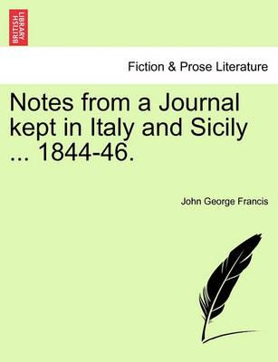 Notes from a Journal Kept in Italy and Sicily ... 1844-46.