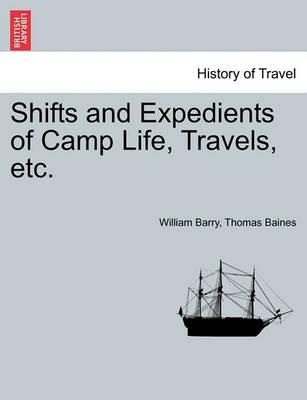 Shifts and Expedients of Camp Life, Travels, Etc.