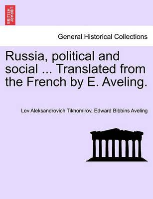 Russia, Political and Social ... Translated from the French by E. Aveling.