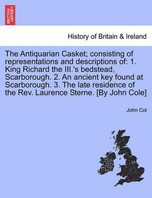 The Antiquarian Casket; Consisting of Representations and Descriptions of