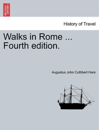 Walks in Rome ... Fourth Edition.
