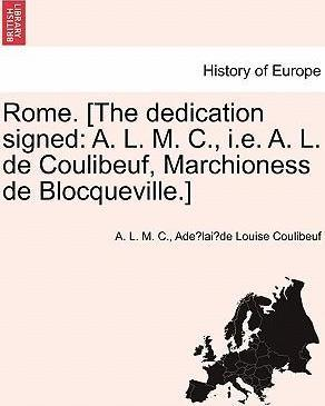 Rome. [The Dedication Signed