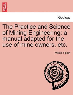The Practice and Science of Mining Engineering