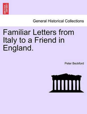 Familiar Letters from Italy to a Friend in England.