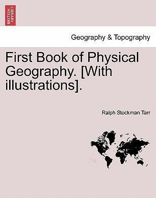 First Book of Physical Geography. [With Illustrations].