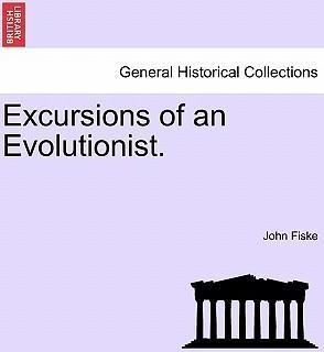 Excursions of an Evolutionist.