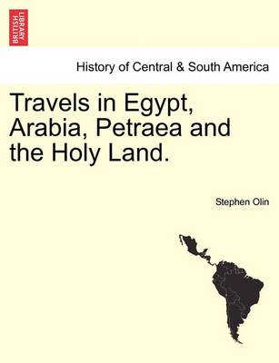 Travels in Egypt, Arabia, Petraea and the Holy Land.