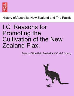 I.G. Reasons for Promoting the Cultivation of the New Zealand Flax.