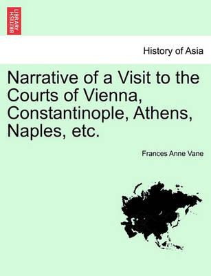 Narrative of a Visit to the Courts of Vienna, Constantinople, Athens, Naples, Etc.
