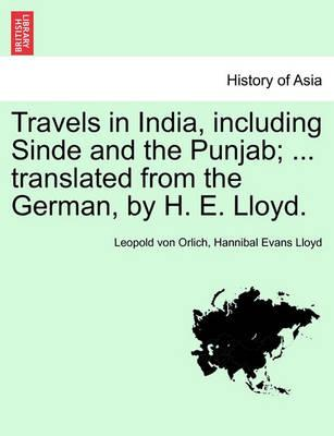 Travels in India, Including Sinde and the Punjab; ... Translated from the German, by H. E. Lloyd.