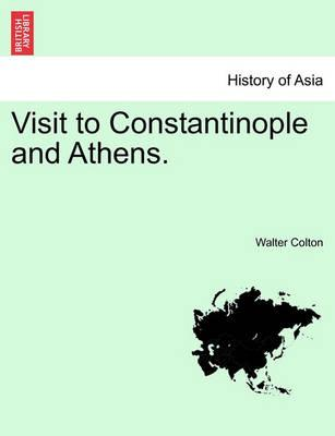 Visit to Constantinople and Athens.