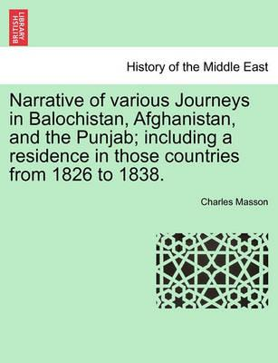 Narrative of Various Journeys in Balochistan, Afghanistan, and the Punjab; Including a Residence in Those Countries from 1826 to 1838. Vol. II