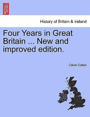 Four Years in Great Britain ... New and Improved Edition.