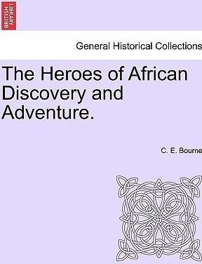 The Heroes of African Discovery and Adventure.