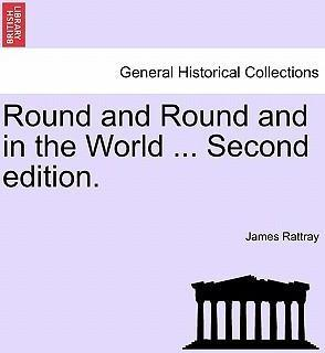 Round and Round and in the World ... Second Edition.