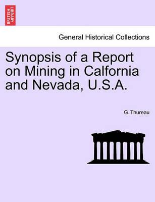 Synopsis of a Report on Mining in Calfornia and Nevada, U.S.A.