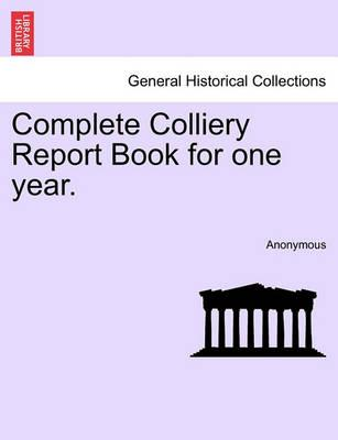Complete Colliery Report Book for One Year.