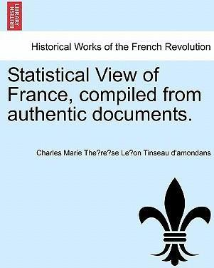 Statistical View of France, Compiled from Authentic Documents.