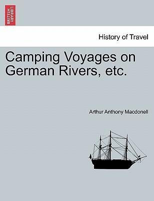 Camping Voyages on German Rivers, Etc.