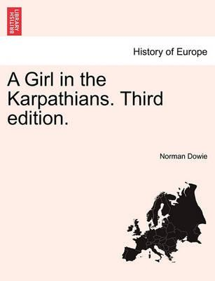 A Girl in the Karpathians. Third Edition.