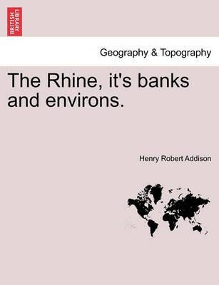 The Rhine, It's Banks and Environs.