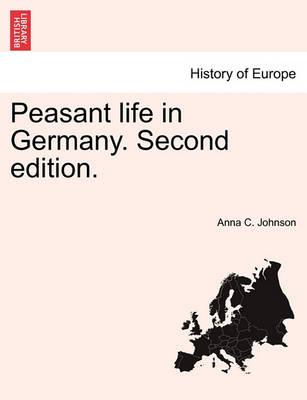 Peasant Life in Germany. Second Edition.