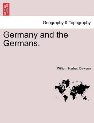 Germany and the Germans. Vol. II.