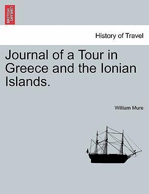 Journal of a Tour in Greece and the Ionian Islands.