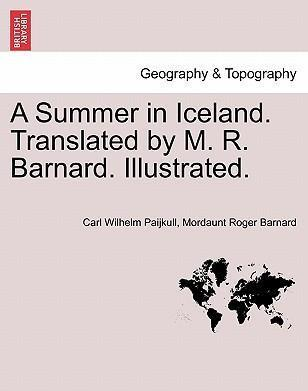 A Summer in Iceland. Translated by M. R. Barnard. Illustrated.