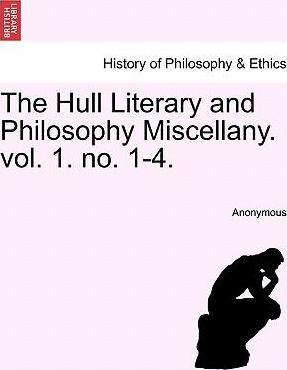 The Hull Literary and Philosophy Miscellany. Vol. 1. No. 1-4.