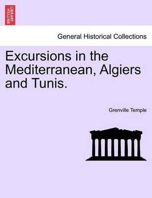 Excursions in the Mediterranean, Algiers and Tunis.