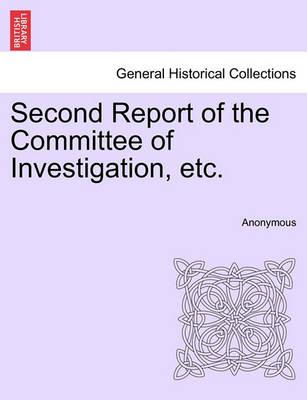 Second Report of the Committee of Investigation, Etc.