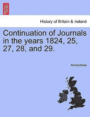 Continuation of Journals in the Years 1824, 25, 27, 28, and 29.
