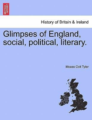 Glimpses of England, Social, Political, Literary.