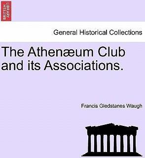 The Athen Um Club and Its Associations.