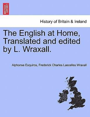 The English at Home, Translated and Edited by L. Wraxall.
