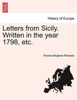 Letters from Sicily. Written in the Year 1798, Etc.