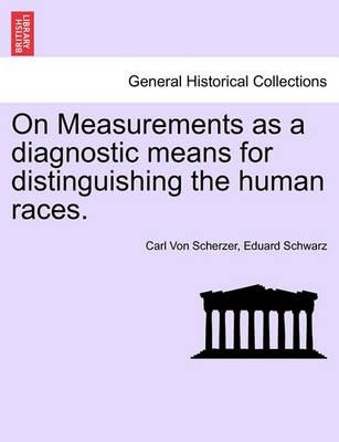 On Measurements as a Diagnostic Means for Distinguishing the Human Races.