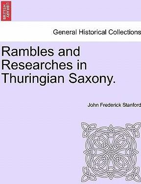 Rambles and Researches in Thuringian Saxony.