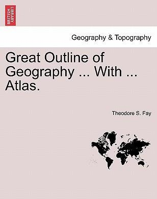 Great Outline of Geography ... with ... Atlas.